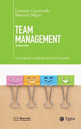 Team management - II edizione: Come gestire e migliorare il lavoro di squadra