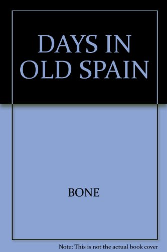 DAYS IN OLD SPAIN