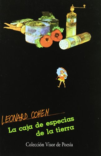 La Caja De Especias De La Tierra (Visor de Poesía) por Leonard Cohen