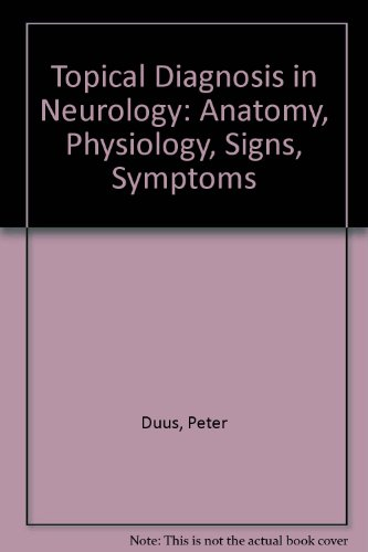 Topical Diagnosis in Neurology: Anatomy, Physiology, Signs, Symptoms por Peter Duus