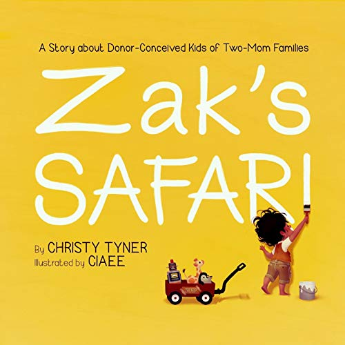 Zak\'s Safari: A Story about Donor-Conceived Kids of Two-Mom Families