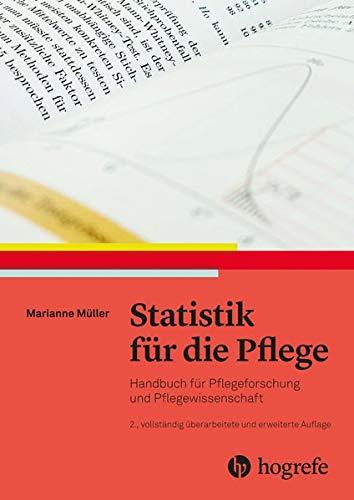 Statistik für die Pflege: Handbuch für Pflegeforschung und Pflegewissenschaft