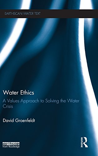 Water Ethics: A Values Approach to Solving the Water Crisis (Earthscan Water Text) por David Groenfeldt