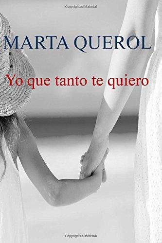 Descargar Libro Yo que tanto te quiero de Marta Querol