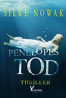 Penelopes Tod Thriller von [Nowak, Silke]