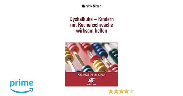 Dyskalkulie   Kindern Mit Rechenschwäche Wirksam Helfen Kinder Fordern Uns  Heraus: Amazon.de: Hendrik Simon: Bücher