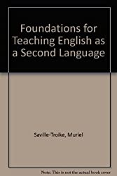 Foundations for Teaching English as a Second Language: Theory and Multicultural Education by Muriel Saville-Troike (1976-01-16)