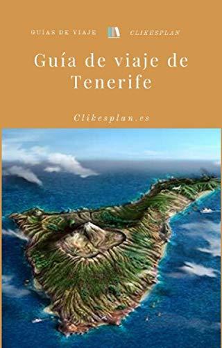 Guía de viaje de Tenerife (Guías de viaje Clikesplan nº 19) eBook ...