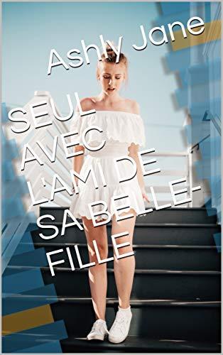 Couverture du livre SEUL AVEC L'AMI DE SA BELLE-FILLE