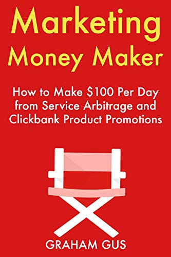 r: How to Make $100 Per Day from Service Arbitrage and Clickbank Product Promotions (English Edition) ()