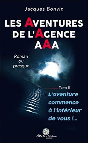 Les Aventures de l'agence AAA Tome 2 - L'aventure commence à l'intérieur de vous !... par Jacques Bonvin