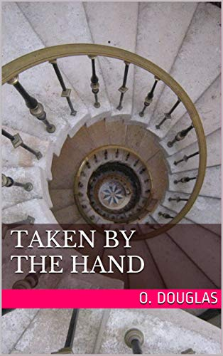 Taken by the Hand (English Edition)