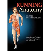 Running Anatomy: Your Illustrated Guide to Running Strength, Speed, and Endurance