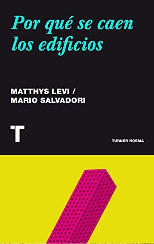 Por Qué Se Caen Los Edificios (Noema) por Matthys Levy