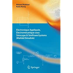 Electronique Appliquée, Electromécanique sous Simscape & SimPowerSystems (Matlab/Simulink) (French Edition)