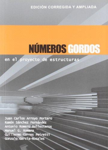 Números Gordos en el proyecto de estructuras: Edición corregida y ampliada por Juan Carlos Arroyo Portero