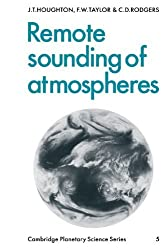 Remote Sounding of Atmospheres (Cambridge Planetary Science Old) by J Houghton (2009-07-01)
