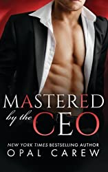 Mastered by the CEO by Opal Carew (2016-04-05)