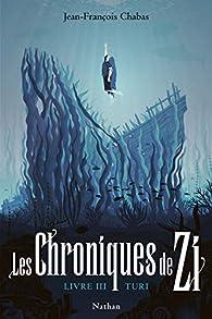 Les Chroniques de Zi, tome 03 : Turi  par Jean-François Chabas