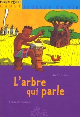 L'arbre qui parle par François Roudot, Do Spillers