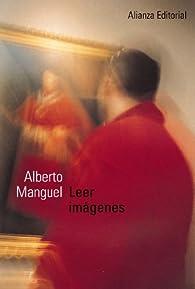Leer imágenes: Una historia privada del arte ) par Alberto Manguel