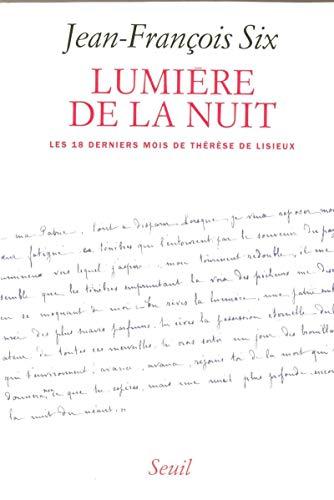 Lumière de la nuit : Les 18 derniers mois de Thérèse de Lisieux