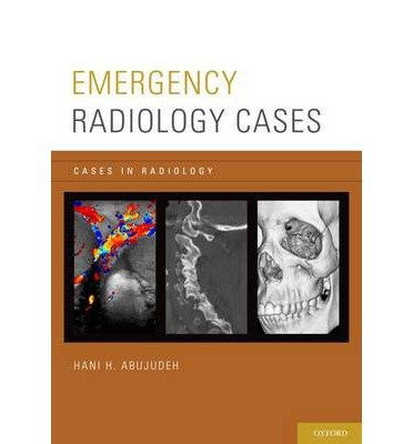 [(Emergency Radiology Cases)] [ Edited by Hani H. Abujudeh ] [June, 2014]