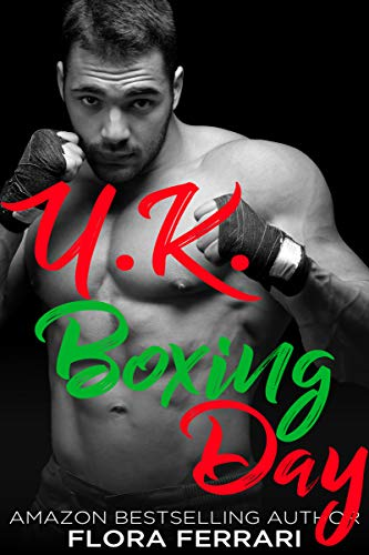 U.K. Boxing Day: An Older Man Younger Woman Romance (A Man Who Knows What He Wants Book 91) (English Edition)