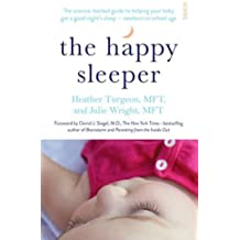 The Happy Sleeper: the science-backed guide to helping your baby get a good night's sleep - newborn to school age