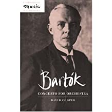 [(Bartok: Concerto for Orchestra)] [Author: David Cooper] published on (October, 2009)