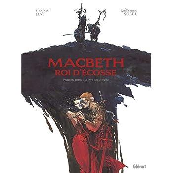 Macbeth, roi d'Écosse - Tome 01: Le Livre des sorcières
