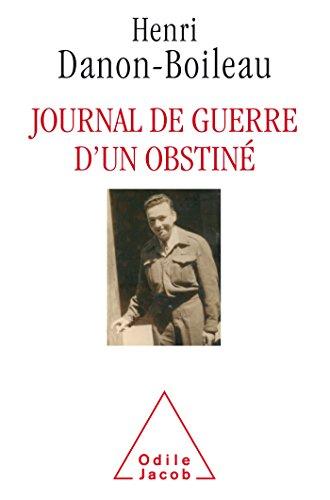 Journal de guerre d'un obstiné par Henri Danon-Boileau