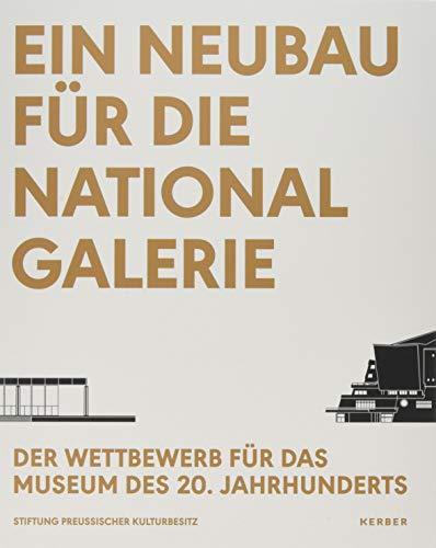Ein Neubau für die Nationalgalerie: Der Wettbewerb für das Museum des 20. Jahrhunderts Buch-Cover