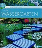Der Wassergarten Tipps für die richtige Teichwahl