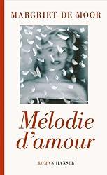 Mélodie d'amour: Roman