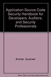 Application Source Code Security Handbook for Developers, Auditors, and Security Professionals