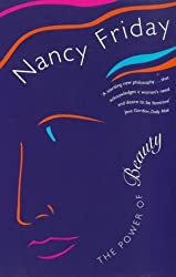 The Power of Beauty by Nancy Friday (1998-12-03)