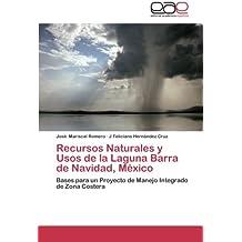Recursos Naturales y Usos de la Laguna Barra de Navidad, México: Bases para un Proyecto de Manejo Integrado de Zona Costera