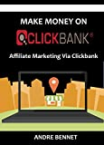 MAKE MONEY ON CLICKBANK: Affiliate Marketing Via Clickbank