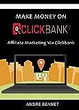 MAKE MONEY ON CLICKBANK: Affiliate Marketing Via Clickbank (English Edition)