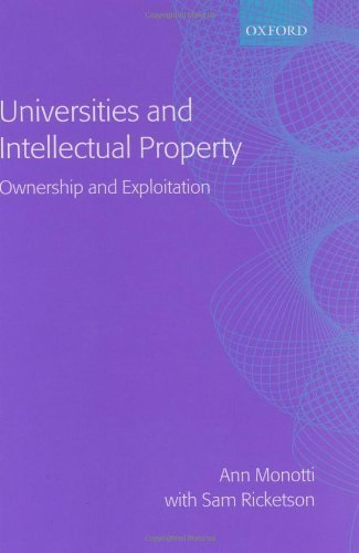 Universities and Intellectual Property: Ownership and Exploitation by Ann Louise Monotti (2003-05-22)