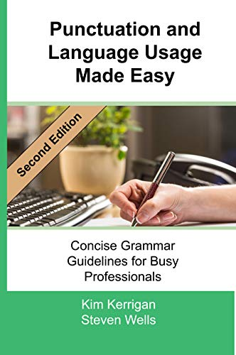 Punctuation and Language Usage Made Easy: Concise Grammar Guidelines for the Concise Professional (English Edition)