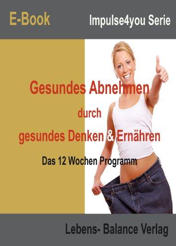 Gesundes Abnehmen durch gesundes Denken & Ernähren (ImPulse4You Serie)