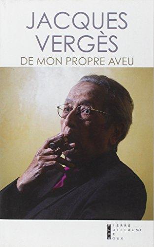 De mon propre aveu : Souvenirs et rêveries par Jacques Vergès