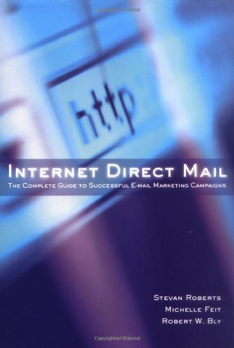 Télécharger le livre en ligne de pdf pdf Internet Direct Mail: The Complete Guide to Successful E-Mail Marketing Campaigns PDF DJVU FB2