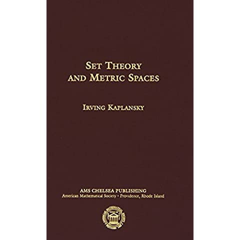 Set Theory and Metric Spaces (AMS Chelsea Publishing) 2nd edition by Irving Kaplansky (2001) Hardcover