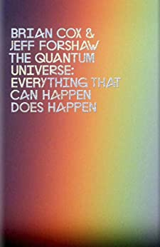 The Quantum Universe: Everything that can happen does happen de [Cox, Brian, Forshaw, Jeff]
