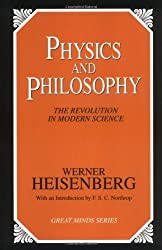 Physics and Philosophy: The Revolution in Modern Science (Great Minds Series) by Werner Heisenberg (1999-05-02)