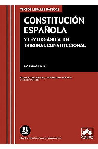 Constitución Española y Ley Orgánica del Tribunal Constitucional: Contiene concordancias, modificaciones resaltadas e índices analíticos