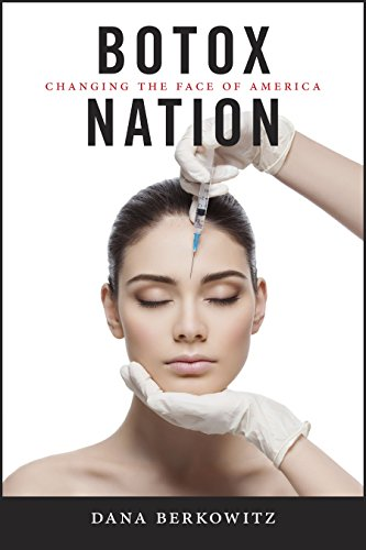 Botox Nation: Changing the Face of America (Intersections: Transdisciplinary Perspectives on Genders and Sexualities)